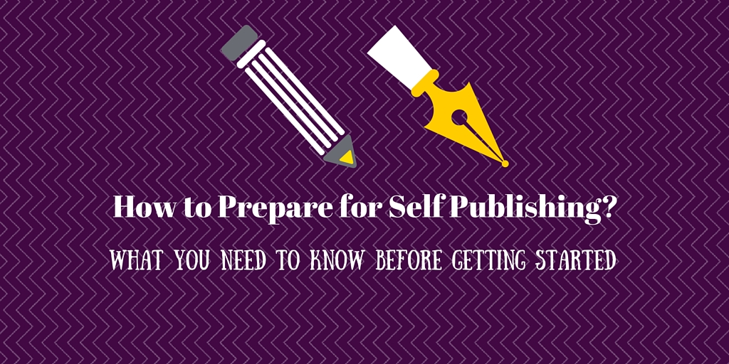 How to Prepare for Self Publishing