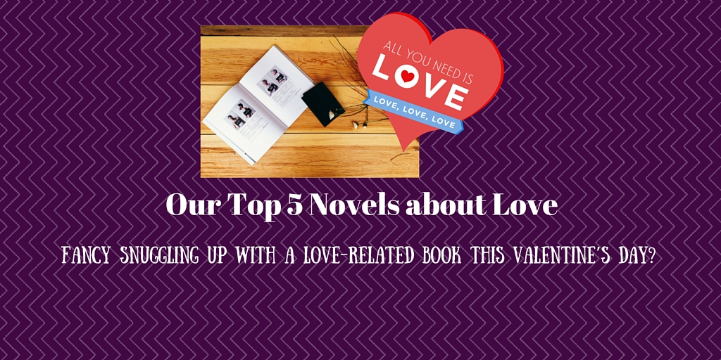 Our Top 5 Novels about Love