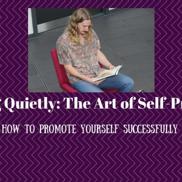 Shouting Quietly: The Art of Self-Promotion