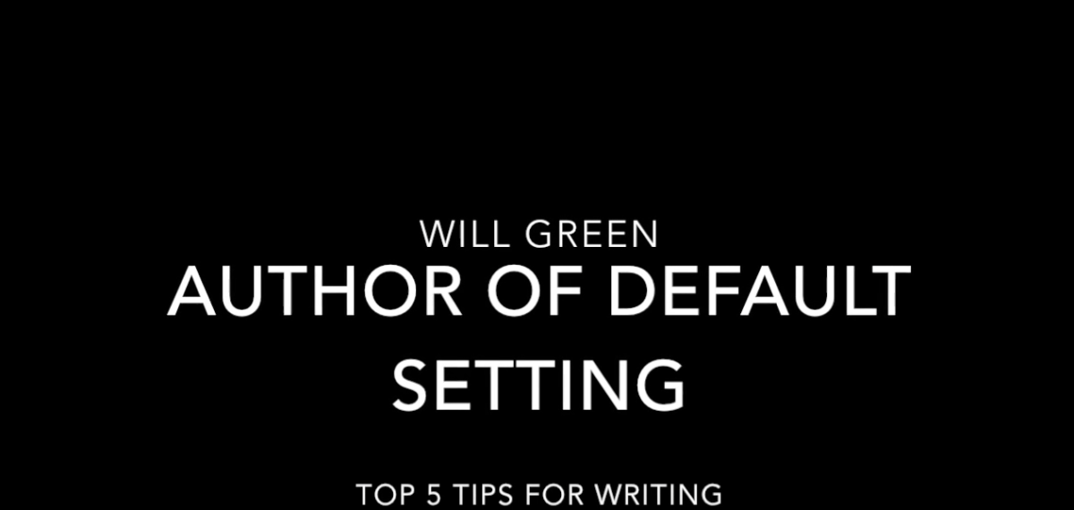 5 Writing Tips from 'Default Setting' author Will Green