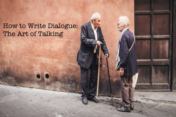 How to Write Dialogue: The Art of Talking