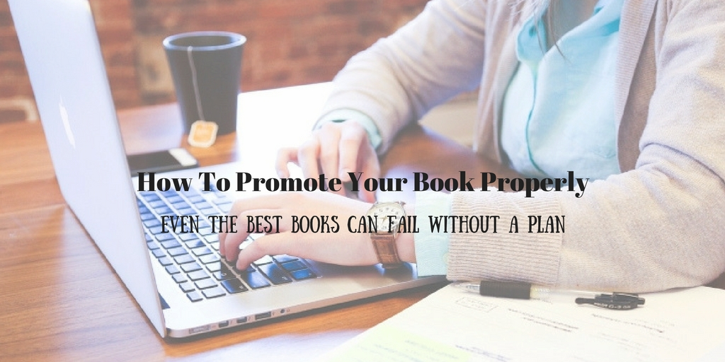 How To Promote Your Book Properly